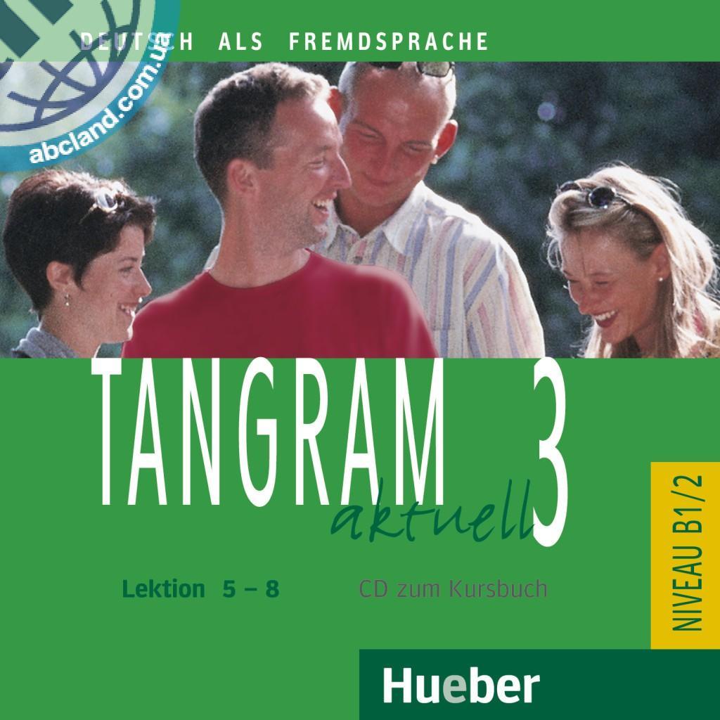 Tangram aktuell 3 – Lektion 5–8. Audio-CD zum Kursbuch