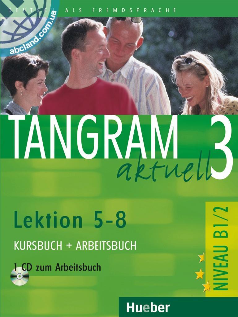 Tangram aktuell 3 – Lektion 5–8. Kursbuch + Arbeitsbuch mit Audio-CD zum Arbeitsbuch