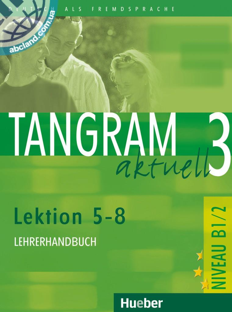 Tangram aktuell 3 – Lektion 5–8. Lehrerhandbuch