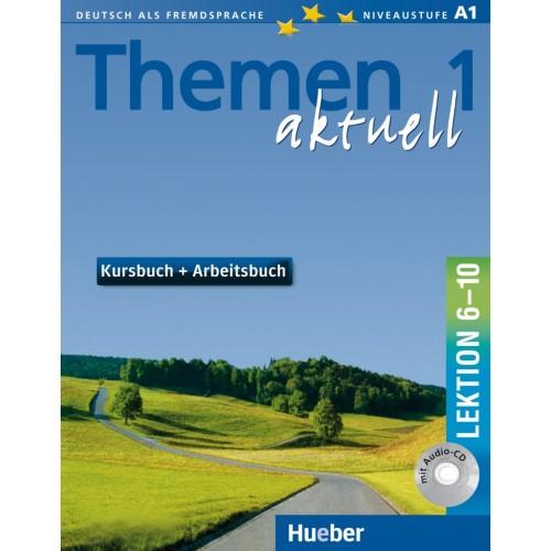 Themen aktuell 1. Kursbuch + Arbeitsbuch mit integrierter Audio-CD – Lektion 6–10