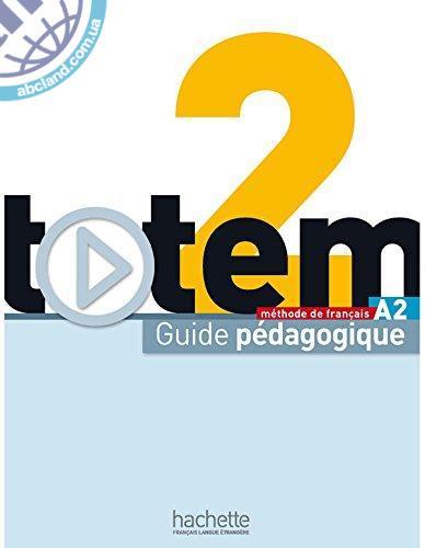 Totem : Niveau 2: Guide pedagogique
