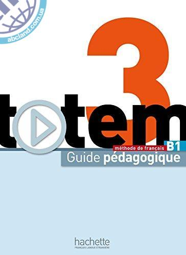 Totem : Niveau 3: Guide pedagogique