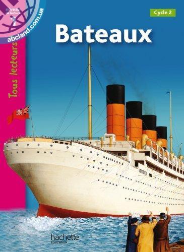 Tous Lecteurs ! Bateaux et navires (Niveaux 1)