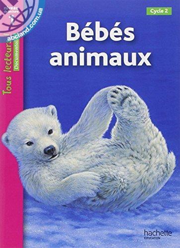 Tous Lecteurs ! Bebes animaux (Niveau 1)