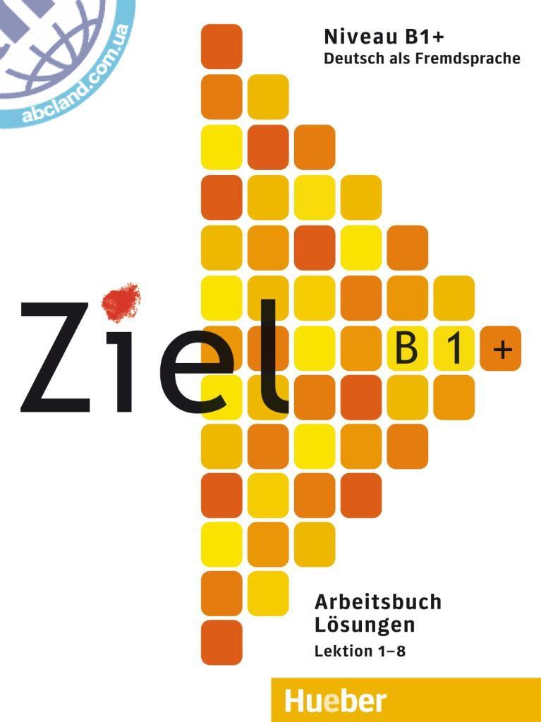Ziel B1+ Arbeitsbuch – Lösungen