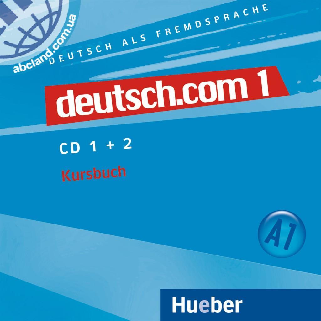 deutsch.com 1. 2 Audio-CDs zum Kursbuch