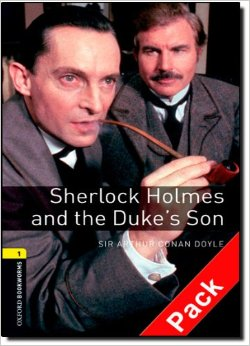 Oxford Bookworms Library 3Edition Level 1 Sherlock Holmes and the Duke's Son Audio CD Pack