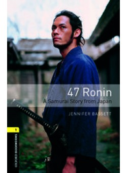 Oxford Bookworms Library 3Edition Level 1 47 Ronin