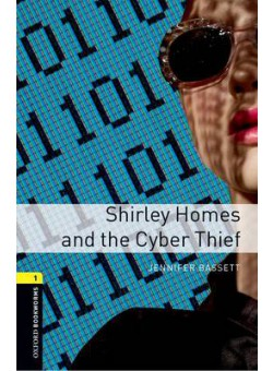 Oxford Bookworms Library 3Edition Level 1 Shirley Homes and the Cyber Thief Audio CD Pack