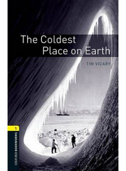 Oxford Bookworms Library 3Edition Level 1 The Coldest Place on Earth