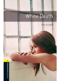 Oxford Bookworms Library 3Edition Level 1 White Death