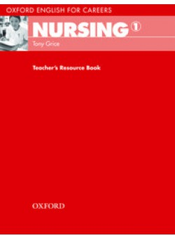 Oxford English for Careers Nursing 1 Teacher's Resource Book