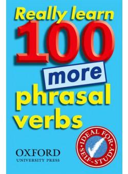 Really Learn 100 More Phrasal Verbs 1 ED