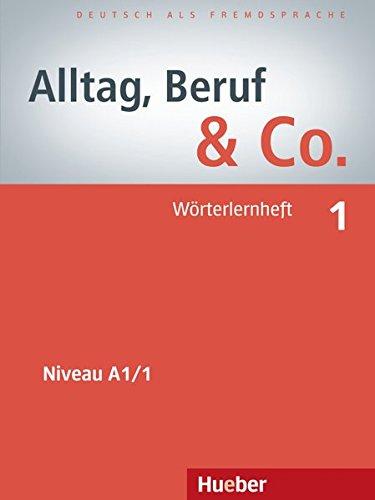 Alltag, Beruf & Co. 1. Wörterlernheft