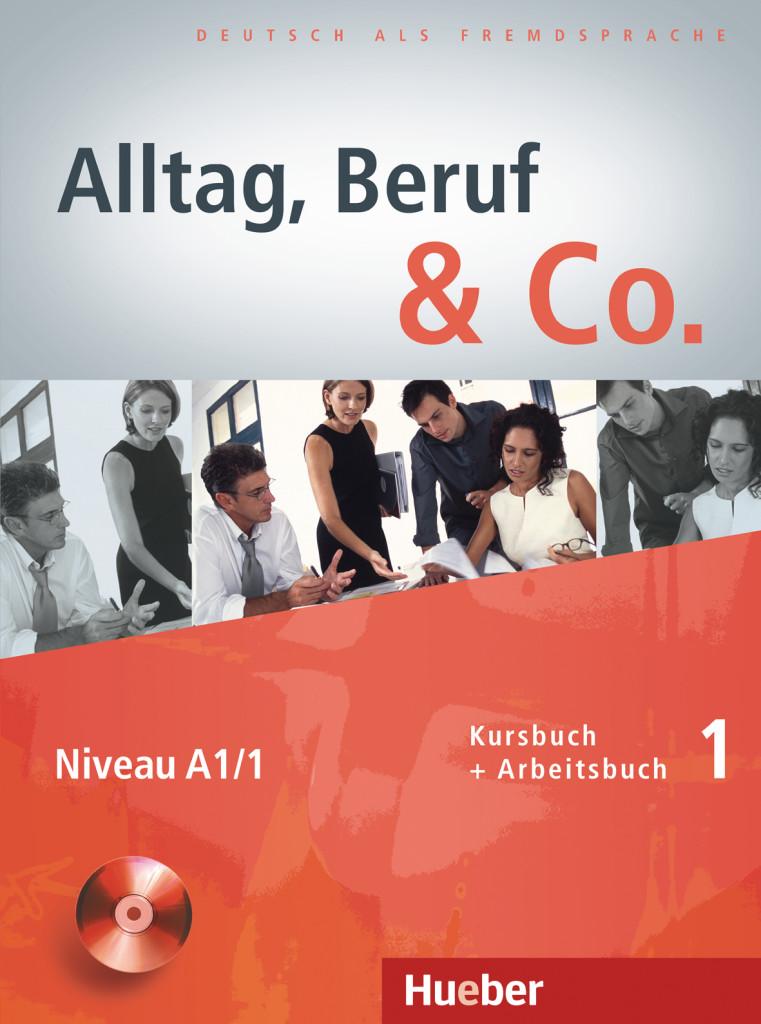Alltag, Beruf & Co. 1. Kursbuch + Arbeitsbuch mit Audio-CD zum Arbeitsbuch