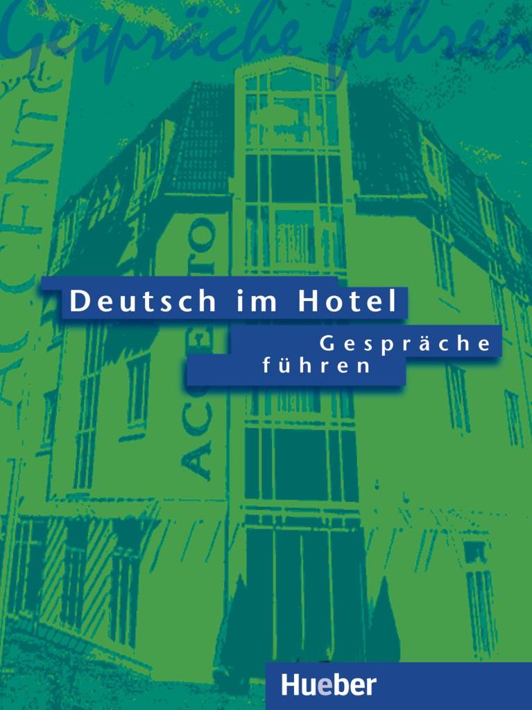 Deutsch im Hotel – Gespräche führen. Lehrbuch