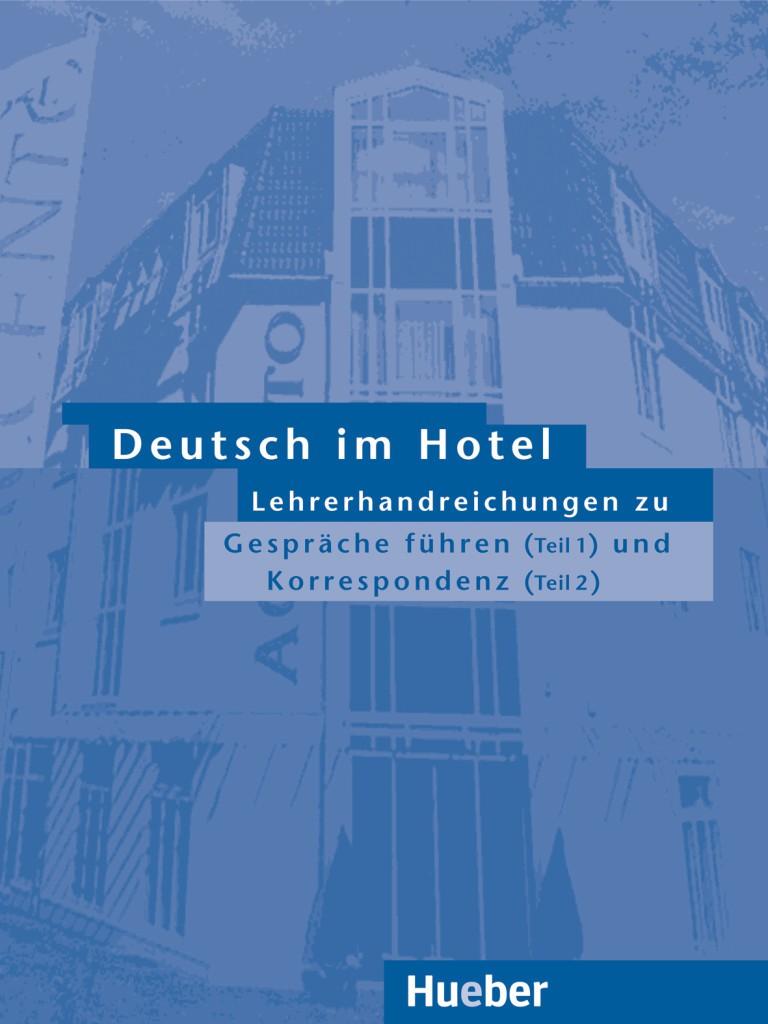 Deutsch im Hotel Lehrerhandreichungen zu Gespräche führen (Teil 1) und Korrespondenz (Teil 2)