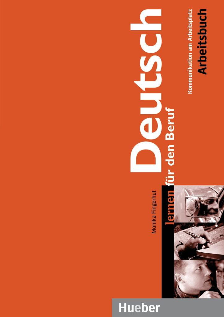 Deutsch lernen für den Beruf. Arbeitsbuch