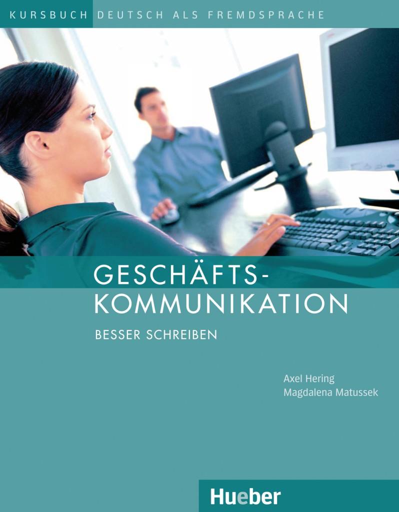 Geschäftskommunikation – Besser Schreiben. Kursbuch