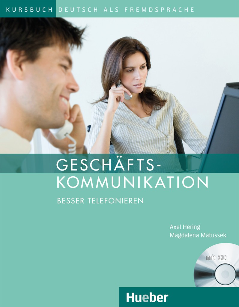 Geschäftskommunikation – Besser Telefonieren. Kursbuch mit Audio-CD