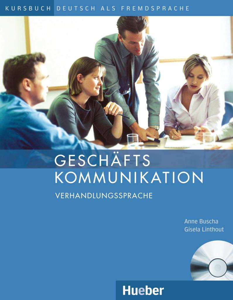 Geschäftskommunikation – Verhandlungssprache. Kursbuch mit Audio-CD