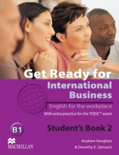 Get Ready For International Business 2 Student's Book - TOEIC