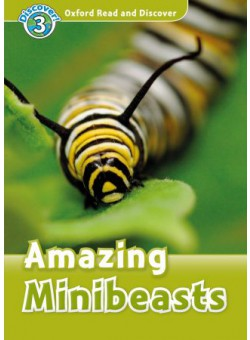Oxford Read and Discover 3: Amazing Minibeasts