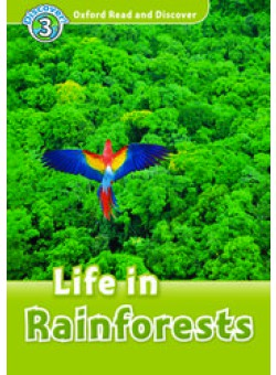 Oxford Read and Discover 3: Life in Rainforests