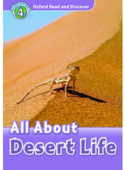 Oxford Read and Discover 4: All about Desert Life