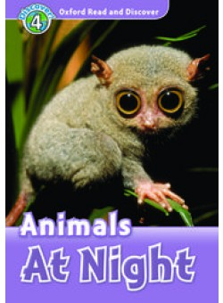 Oxford Read and Discover 4: Animals at Night