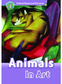Oxford Read and Discover 4: Animals in Art
