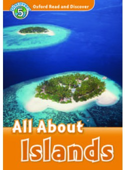 Oxford Read and Discover 5: All About Islands
