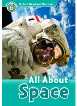 Oxford Read and Discover 6: All About Space