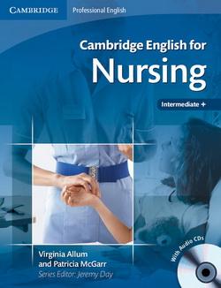 Cambridge English for Nursing Intermediate+ + Audio CDs