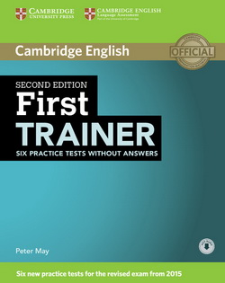 Cambridge First Trainer 2nd Edition Six Practice Tests w/o key + Downloadable Audio
