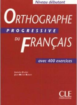 Orthographe Progr du Franc Debut Livre