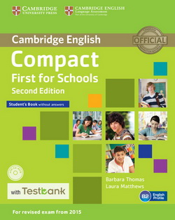Compact First for Schools 2nd Edition SB w/o key + CD-ROM + Testbank