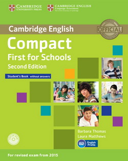 Compact First for Schools 2nd Edition SB w/o key + CD-ROM