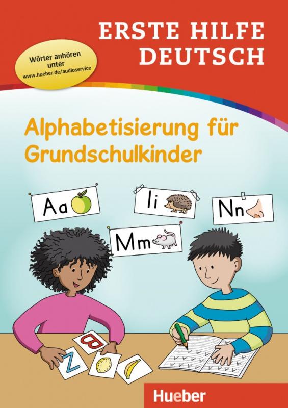 Erste Hilfe Deutsch. Alphabetisierung für Grundschulkinder