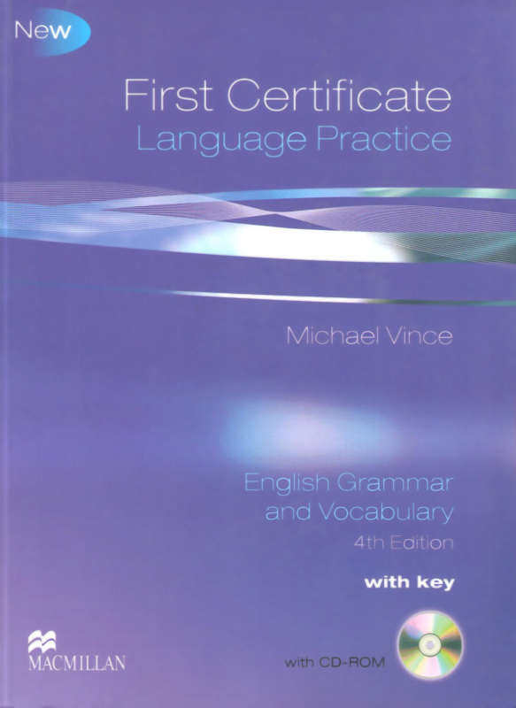 First Certificate Language Practice 4th Edition — English Grammar and Vocabulary with key and CD-ROM