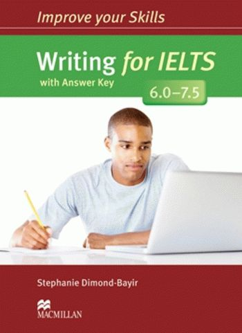 Improve your Skills: Writing for IELTS 6.0-7.5 with answer key