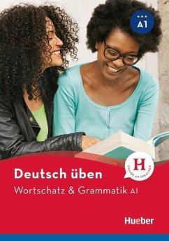 Wortschatz & Grammatik A1 Deutsch üben