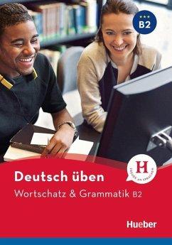 Wortschatz & Grammatik B2 Deutsch üben