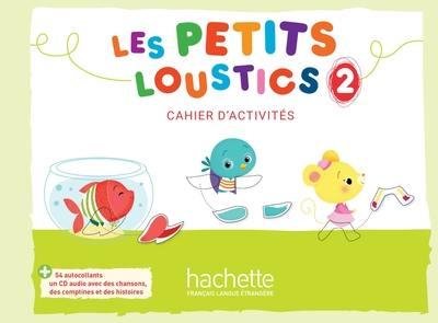 Les Petits Loustics 2 Cahier d'activites + CD audio